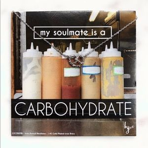 Jewelry - My Soulmate is a Carbohydrate Necklace